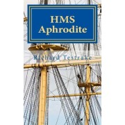 HMS Aphrodite by Richard Testrake