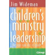 Children's Ministry Leadership by Jim Wideman