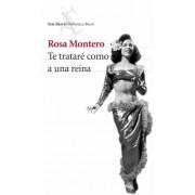 Te trataré como a una reina by Rosa Montero