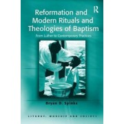 Reformation and Modern Rituals and Theologies of Baptism by Professor Bryan D. Spinks