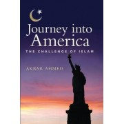 Journey into America by Akbar S. Ahmed