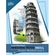 Writing with Skill: Student Workbook Level 3 by Susan Wise Bauer
