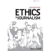 Ethics in Journalism by Ron F. Smith