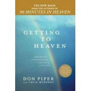 Getting to Heaven by Don Piper