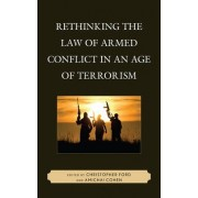 Rethinking the Law of Armed Conflict in an Age of Terrorism by Christopher Ford