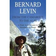 Reisverhaal From the Camargue to the Alps - A walk across France in Hannibal's footsteps   Bernard Levin