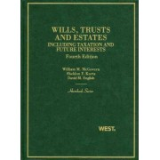 Trusts and Estates, Including Taxation and Future Interests by Jr. William McGovern