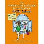 The Worst-Case Scenario Survival Handbook: Middle School by David Borgenicht