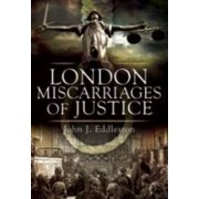 Miscarriages of Justice by John J. Eddleston