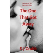 The One That Got Away by S J Crabb
