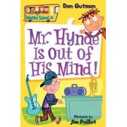 My Weird School #6: Mr. Hynde Is Out of His Mind! by Dan Gutman