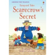First Reading Farmyard Tales: Scarecrow's Secret by Heather Amery