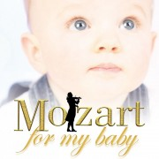 Teresa Berganza,Aldo Ciccollini,Neville Marriner etc - Mozart for my baby (CD)