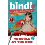 Trouble at the Zoo by Bindi Irwin