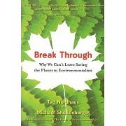 Break Through by Michael Shellenberger