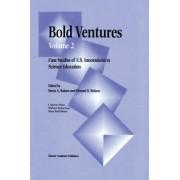 Bold Ventures: Case Studies of U.S. Innovations in Science Education v. 2 by Senta A. Raizen