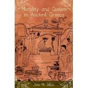 Morality and Custom in Ancient Greece by Regius Professor of Greek John M Dillon