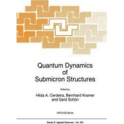 Quantum Dynamics of Submicron Structures by H.A. Cerdeira
