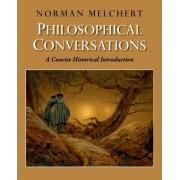 Philosophical Conversations by Norman Melchert