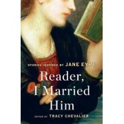 Reader, I Married Him: Stories Inspired by Jane Eyre, Paperback