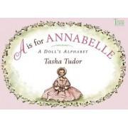 A is for Annabelle: A Doll's Alphabet by Tasha Tudor