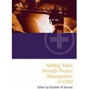 Adding Value Through the Project Management of CDM by Liz Bennett