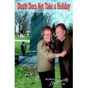 Death Does Not Take a Holiday by John Budilovsky
