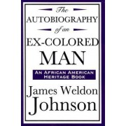 The Autobiography of an Ex-Colored Man (an African American Heritage Book) by James Weldon Johnson