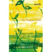 The Hanging Garden by Patrick White