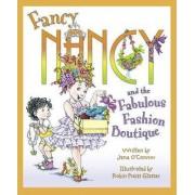 Fancy Nancy's Fabulous Fashion Boutique by Jane O'Connor