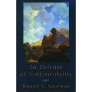 In Defense of Sentimentality by Professor Robert C. Solomon