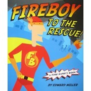 Fireboy to the Rescue! by Associate Professor of History Edward Miller