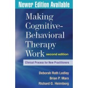 Making Cognitive-Behavioral Therapy Work by Deborah Roth Ledley