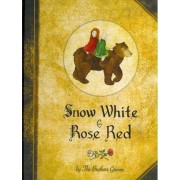 Snow White and Rose Red by Jacob Grimm