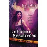Inhuman Resources by Jes Battis