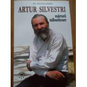 In Memoriam Arthur Silvestri Marturii Tulburatoare - Colectiv