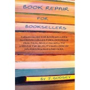 Book Repair for Booksellers by J Godsey