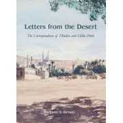 Letters from the Desert: The Correspondence of Flinders and Hilda Petrie by Margaret S. Drower