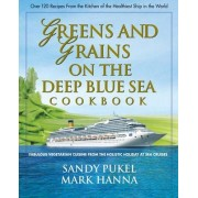 Green and Grains on the Deep Blue Sea Cookbook by Sandy Pukel