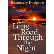 A Long Road Through the Night