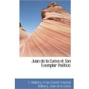 Juan de La Cueva Et Son 'Exemplar Po Tico' by Frans Gustaf Emanuel Walberg J Walberg