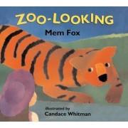 Zoo-Looking by Mem Fox