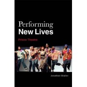 Performing New Lives by Jonathan Shailor