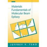 Materials Fundamentals of Molecular Beam Epitaxy by Jeffrey Y. Tsao