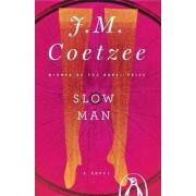 Slow Man by Professor of General Literature J M Coetzee