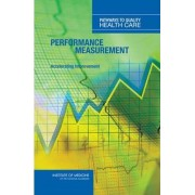 Performance Measurement by and Performance Improvement Programs Payment Committee on Redesigning Health Insurance Performance Measures