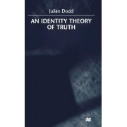 An Identity Theory of Truth by Senior Lecturer Julian Dodd