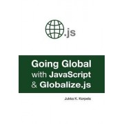 Going Global with JavaScript and Globalize.Js by Jukka K Korpela