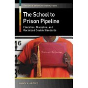The School to Prison Pipeline: Education, Discipline, and Racialized Double Standards