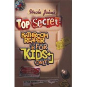 Uncle John's Top Secret Bathroom Reader For Kids Only! Collectible Edition by Bathroom Readers' Institute